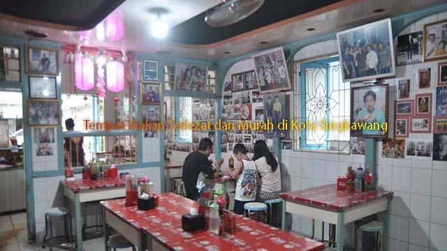 Tempat Makan Terlezat dan Murah di Kota Singkawang