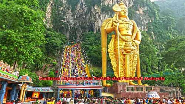 Destinasi Tujuan Wisata Terbaik dan Favorit di Malaysia