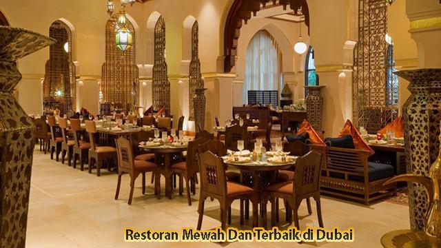 Restoran Mewah Dan Terbaik di Dubai