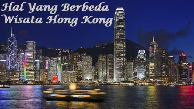 5 Hal Yang Berbeda Dari Wisata Hong Kong