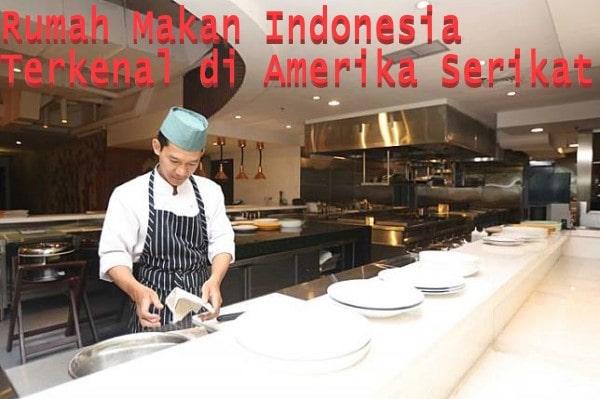 Rumah Makan Indonesia Terkenal di Amerika Serikat
